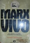 Marx vivo. La presenza di Karl Marx nel pensiero contemporaneo. Volume primo. Filosofia e metodologia. Volume secondo. Sociologia ed economia