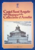 Castel Sant'Angelo nelle stampe della Collezione D'Amelio