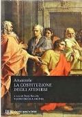 La costituzione egli ateniesi [testo greco a fronte]