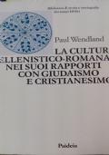 La cultura ellenistico-romana nei suoi rapporti con giudaismo e cristianesimo