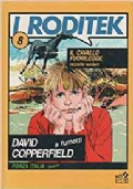 I roditek 8. Il cavallo fuorilegge (racconto western) - David Copperfield a fumetti - Italia 90 dossier