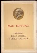 MAO TSE-TUNG: Problemi della guerra e della strategia.
