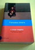 L' eroe negato. Omosessualità e letteratura nel Novecento italiano
