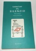 IL SILENZIO (POESIE 1986-1997) AUTOGRAFATO DALL'AUTORE LUCIANO LUISI