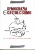 Democrazia e cattolicesimo - La voce della Chiesa nelle società secolarizzate