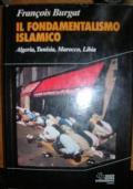 Il fondamentalismo islamico Algeria, Tunisia, Marocco, Libia