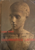 Aurea Roma Grammatica latina per la prima e la II classe Ristampa Giugno 1962
