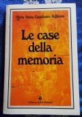 Le case della memoria ( di Maria Palma Capobianco Migliorini )