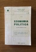 Economia politica. Con grafici semplificati ed esempi. Scambio - Produzione - Reddito - Moneta - Credito - Commercio internazionale - Fluttuazioni - Sviluppo - Problemi economici dei Paesi in via di sviluppo