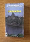 Ungheria. Guida per viaggiare in...