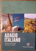 adagio italiano - itinerari senza fretta tra natura e cultura