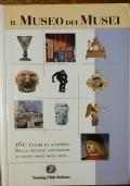 il museo dei musei - 160 tesori da scoprire, dalle piccole collezioni ai nuovi spazi dell'arte