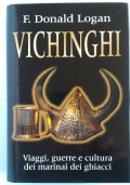 Vichinghi. Viaggi, guerre e cultura dei marinai dei ghiacci