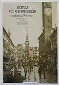 Vicenza e il suo paesaggio - Fotografie dall'800 ad oggi