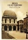 Brescia e il suo territorio- Fotografie dall'800 ad oggi
