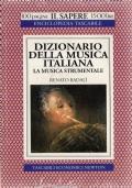 DIZIONARIO DELLA MUSICA ITALIANA La musica strumentale