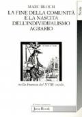 LA FINE DELLA COMUNITÀ E LA NASCITA DELL'INDIVIDUALISMO AGRARIO  nella Francia del XVIII secolo