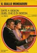 DATE A GIDEON QUEL CHE È DI GIDEON