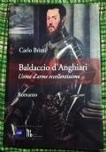 Baldaccio D'Anghiari Uomo d'arme eccellentissimo ( di Carlo Brizzi Toscana Arezzo Condottiero Capitano di ventura Romanzo )