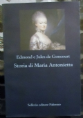 Storia di Maria Antonietta. A cura di Francesca Sgorbati Bosi.