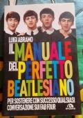 Il manuale del perfetto Beatlesiano, per sostenere con successo qualsiasi conversazione sui fab four ( di Luigi Abramo Musica Beatles John Lennon )