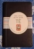 T� THE LITTLE BLACK BOOK Piccola guida ai t� e agli infusi di ogni paese ( di Mike Heneberry Bevande Ricette )