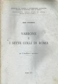 VARRONE E I SETTI COLLI DI ROMA - PER IL BIMILLENARIO VARRONIANO