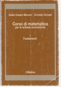 Corso di Matematica per le Scienze Economiche - I Fondamenti