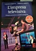 L'Impresa televisiva. Principi economici e variabili strategiche.