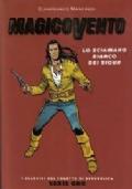 Magico Vento Serie Oro 64 - Lo sciamano bianco dei Sioux