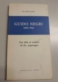 Guido Negri (1888-1916). Una sfida al secoletto vil che...paganeggia