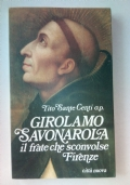GIROLAMO SAVONAROLA il frate che sconvolse Firenze