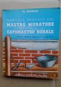 MANUALE PRATICO DEL MASTRO MURATORE E DEL CAPOMASTRO RURALE
