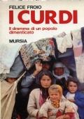 F. FROIO - I CURDI : IL DRAMMA DI UN POPOLO DIMENTICATO - MURSIA