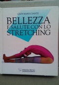 BELLEZZA E SALUTE CON LO STRETCHING