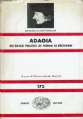 Adagia, sei saggi politici in forma di proverbi. Erasmo da Rotterdam.  Einaudi Editore. 1980.