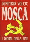 MOSCA. I GIORNI DELLA FINE