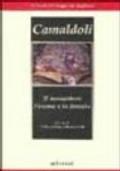 CAMALDOLI: IL MONASTERO L EREMO E LA FORESTA LE GUIDE DEL VIAGGIATOIRE RAFFINATO