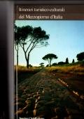 Itinerari Turistico- culturali del mezzogiorno d'Italia