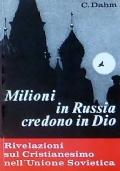 MILIONI IN RUSSIA CREDONO IN DIO - Rivelazioni sul Cristianesimo nell'Unione Sovietica