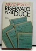 Riservato per il Duce - I segreti del regime conservati nell'archivio personale di Mussolini