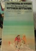 La fortuna di vivere. taccuino di Vittorio Fava