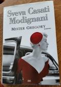 MISTER GREGORY - Sveva Casati Modignani