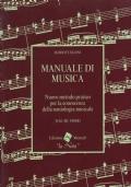 Manuale di musica. Nuovo metodo pratico per la conoscenza della semiologia musicale. Volume primo