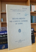 REGOLAMENTO PER L'ISTITUTO SUPERIORE DI GUERRA N. 3062 (1936)