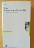 Etica. Trattato teologico-politico
