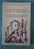 S. GIUSTINA IN COLLE:LUGLIO '43- DICEMBRE '45 attraverso i documenti dell' archivio comunale