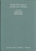 ALCIDE  DE GASPERI: un percorso europeo. A cura di Eckart Conze, Gustavo Corni, Paolo Pombeni. [ Bologna, Società editrice Il Mulino 2004 ].