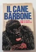IL CANE BARBONE - COME SI ALLEVA, COME SI ADDESTRA