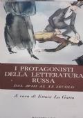 I protagonisti della letteratura russa dalXVIII al XX secolo